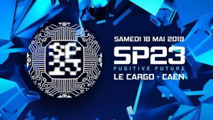 18/05/19 – SP23 : Fugitive Future | Le Cargö – Caen | 2 Stages