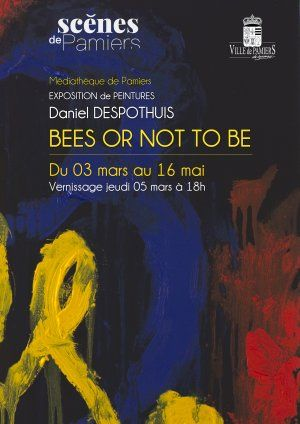 "Exposition Daniel DESPOTHUIS ""BEES OR NOT TO BE"""