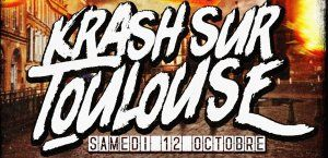 KRASH sur Toulouse (Krash Riders-The Wiggar Overdose-7 Cocus)