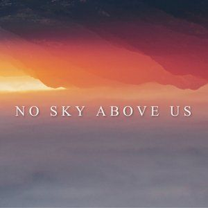 Sortie de l'album et du film No Sky Above US