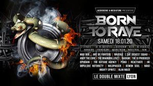 18/01/20 - BORN TO RAVE - LE DOUBLE MIXTE – LYON / 2 STAGES – Hard Music !