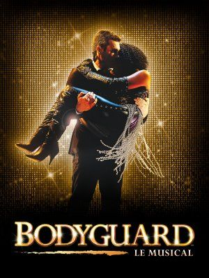 BODYGUARD, Le Musical