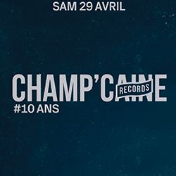 CHAMP'CAINE RECORDS : 10 ans