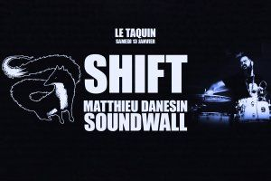 Shift + Matthieu Danesin