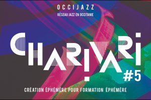 CHARIVARI, Collectif Jazz Région Occitanie